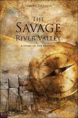 The Savage River Valley: A Story of the Hudson