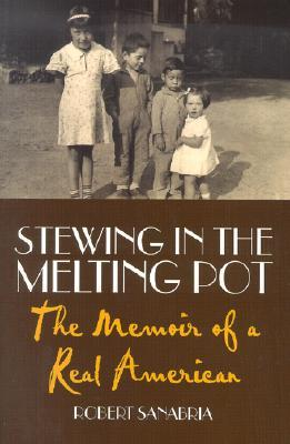 Stewing in the Melting Pot: The Memoir of a Real American