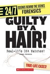 Guilty by a Hair!: Real-Life DNA Matches!