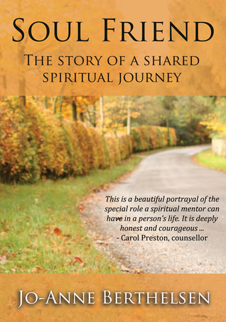 Soul Friend: The story of a shared spiritual journey by Jo-Anne ...
