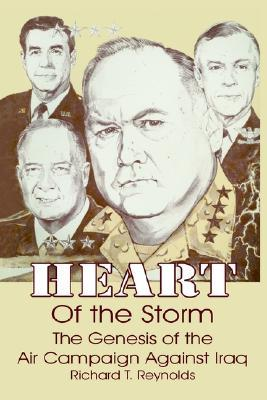 Heart of the Storm: The Genesis of the Air Campaign Against Iraq