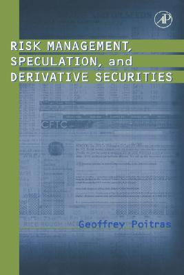 Risk Management, Speculation, and Derivative Securities