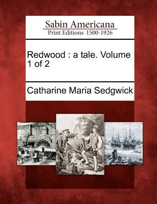 Redwood: A Tale. Volume 1 of 2