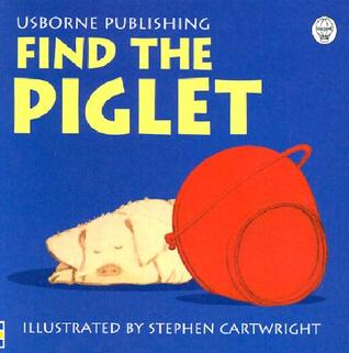 Find The Piglet by Phil Roxbee Cox
