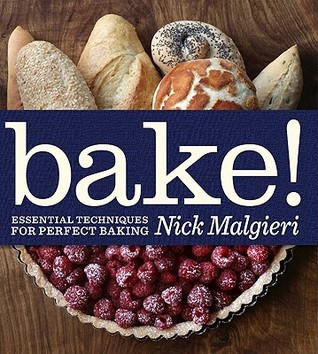 Bake! by Nick Malgieri