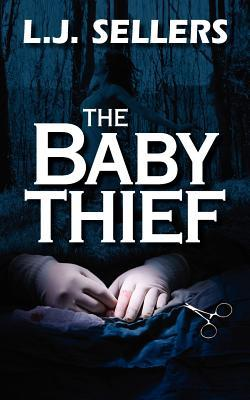 The Baby Thief by L.J. Sellers