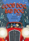 Good Dog, Bad Dog Book 1.