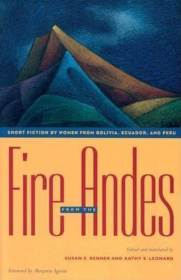 Fire from the Andes: Short Fiction by Women from Bolivia, Ecuador, and Peru