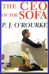 The Ceo Of The Sofa by P.J. O'Rourke