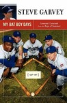 My Bat Boy Days: Lessons I Learned from the Boys of Summer