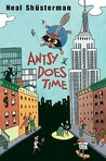 Antsy Does Time by Neal Shusterman
