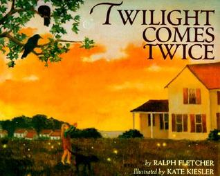 Twilight Comes Twice by Ralph Fletcher