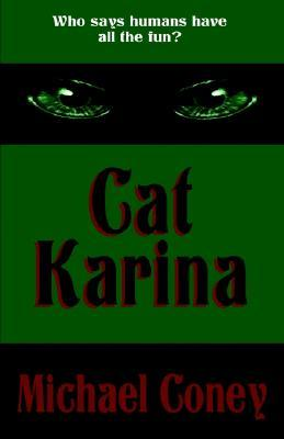 Cat Karina by Michael G. Coney
