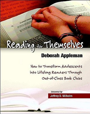 Reading for Themselves: How to Transform Adolescents Into Lifelong Readers Through Out-Of-Class Book Clubs
