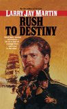 Rush To Destiny by L.J. Martin