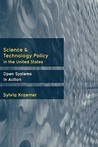 Science and Technology Policy in the United States: Open Systems in Action