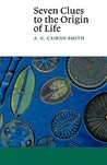 Seven Clues to the Origin of Life: A Scientific Detective Story