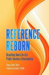 Reference Reborn: Breathing New Life Into Public Services Librarianship