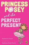 Princess Posey and the Perfect Present (Princess Posey, #2)