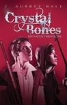 Crystal Bones (The Faelin Chronicles, #1)