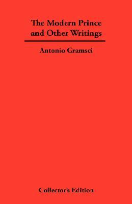 The Modern Prince and Other Writings by Antonio Gramsci