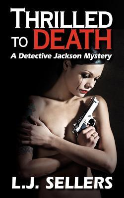 Thrilled to Death (Detective Jackson Mystery #3)