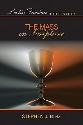 Lectio Divina Bible Study: The Mass in Scripture (Lectio Divina Bible Studies)