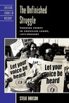 The Unfinished Struggle: Turning Points in American Labor, 1877-Present
