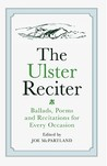 The Ulster Reciter: Ballads, Poems and Recitations for Every Occation