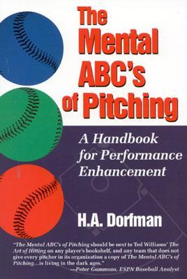 The Mental ABC's of Pitching by H.A. Dorfman