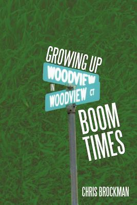 Growing Up in Boom Times by Chris Brockman