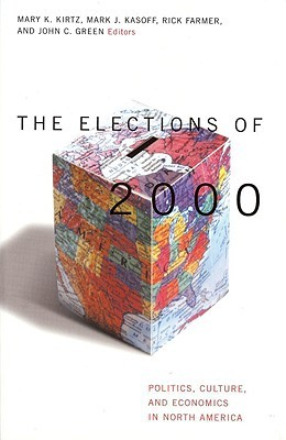 The Elections of 2000: Politics, Culture, and Economics in North America