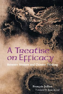 Treatise on Efficacy: Between Western and Chinese Thinking