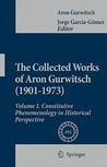 The Collected Works of Aron Gurwitsch (1901-1973): Volume I: Constitutive Phenomenology in Historical Perspective