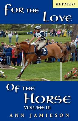 For the Love of the Horse, Volume III