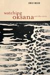 Watching Oksana: And Other Stories