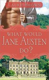 What Would Jane Austen Do?