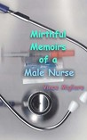 Mirthful Memoirs of a Male Nurse