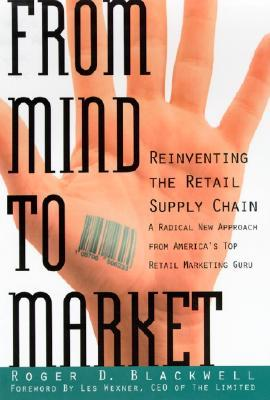 From Mind to Market by Roger D. Blackwell