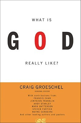 What Is God Really Like? by Craig Groeschel