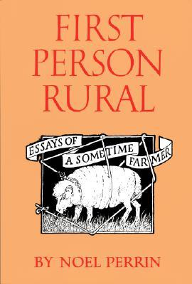 First Person Rural by Noel Perrin