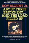 About Three Bricks Shy: And The Load Filled Up