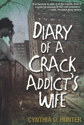 Diary Of A Crack Addict's Wife