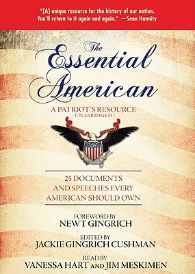 The Essential American: A Patriot's Resource: 25 Documents and Speeches Every American Should Own