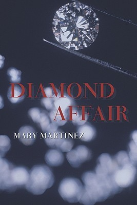 Diamond Affair by Mary Martinez
