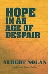 Hope in an Age of Despair and Other Talks and Writings