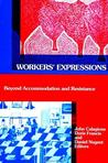 Workers Expressions: Beyond Accommodation and Resistance