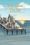 City Above the Sea and Other Poems