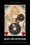Magic and Mysticism: An Introduction to Western Esotericism