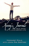 Kenny's Journals: The True Story of a Love-Driven Life